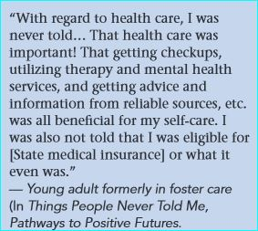 Quote from young adult formerly in foster care regarding information they did not receive about healthcare